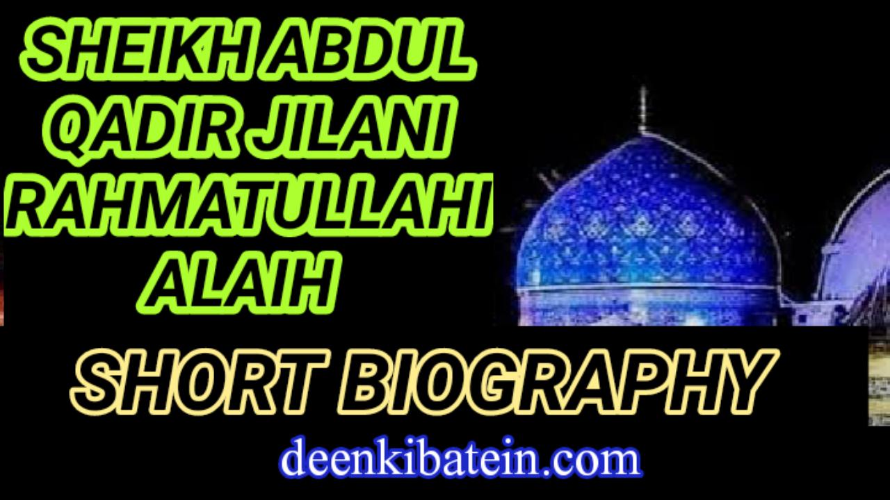 Sheikh Abdul Qadir Jilani (Rahmatullahi Alaih) ( Short Biography)
